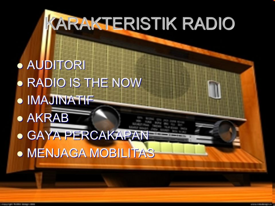 KARAKTERISTIK RADIO AUDITORI RADIO IS THE NOW IMAJINATIF AKRAB