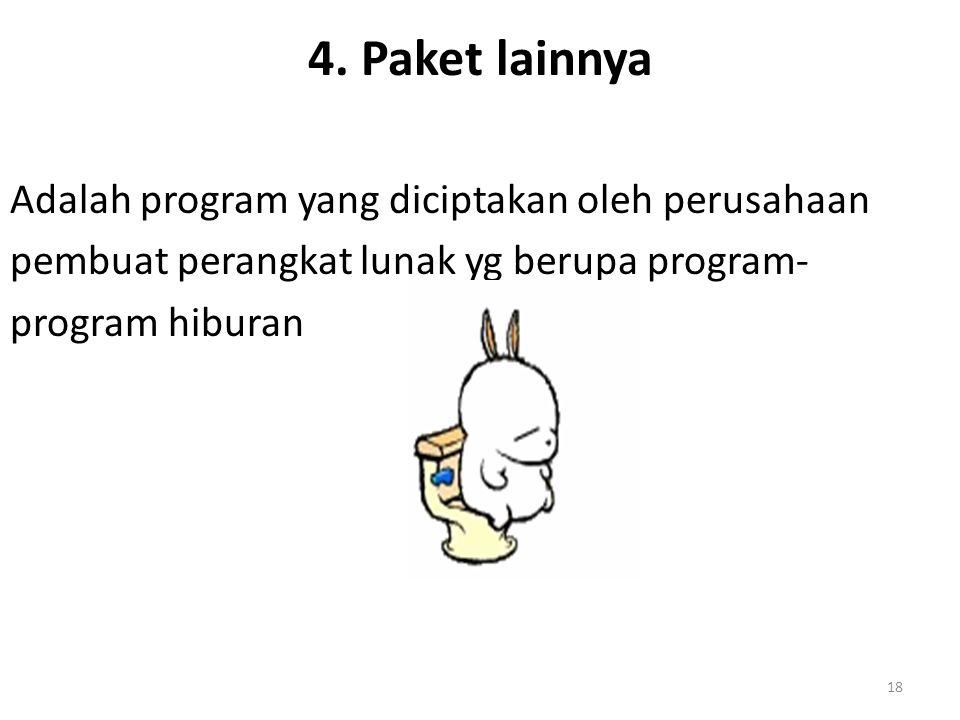 4. Paket lainnya Adalah program yang diciptakan oleh perusahaan