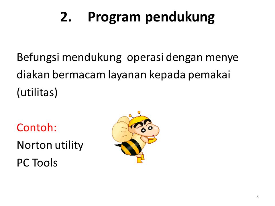 2. Program pendukung Befungsi mendukung operasi dengan menye