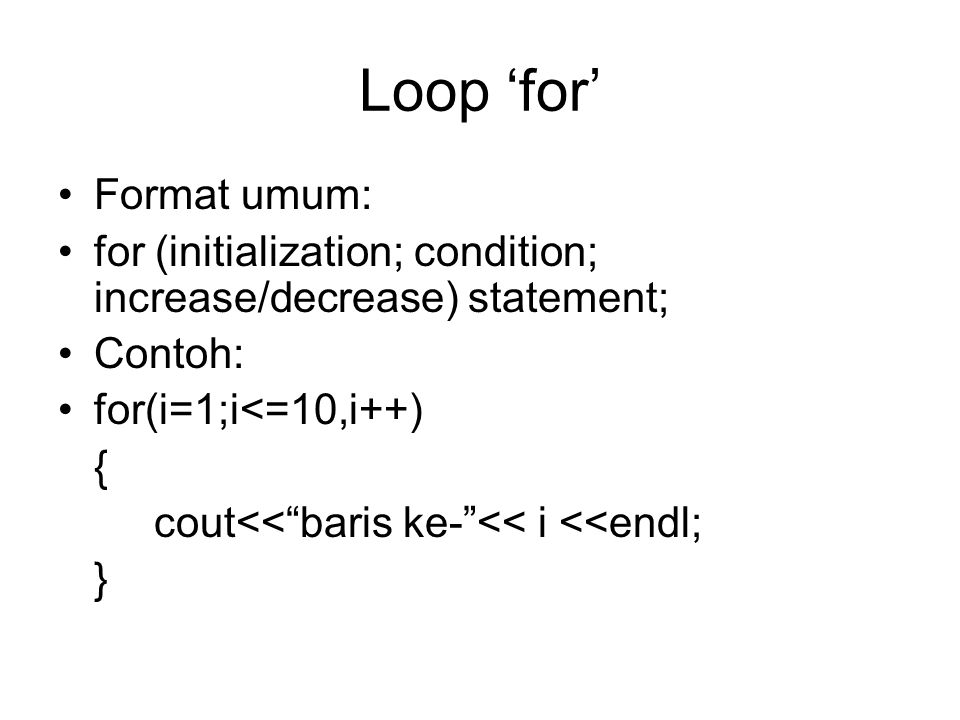 Loop 'for' Format umum: