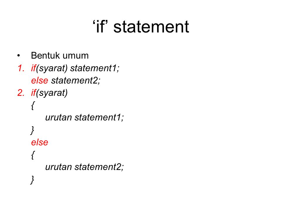 'if' statement Bentuk umum if(syarat) statement1; else statement2;