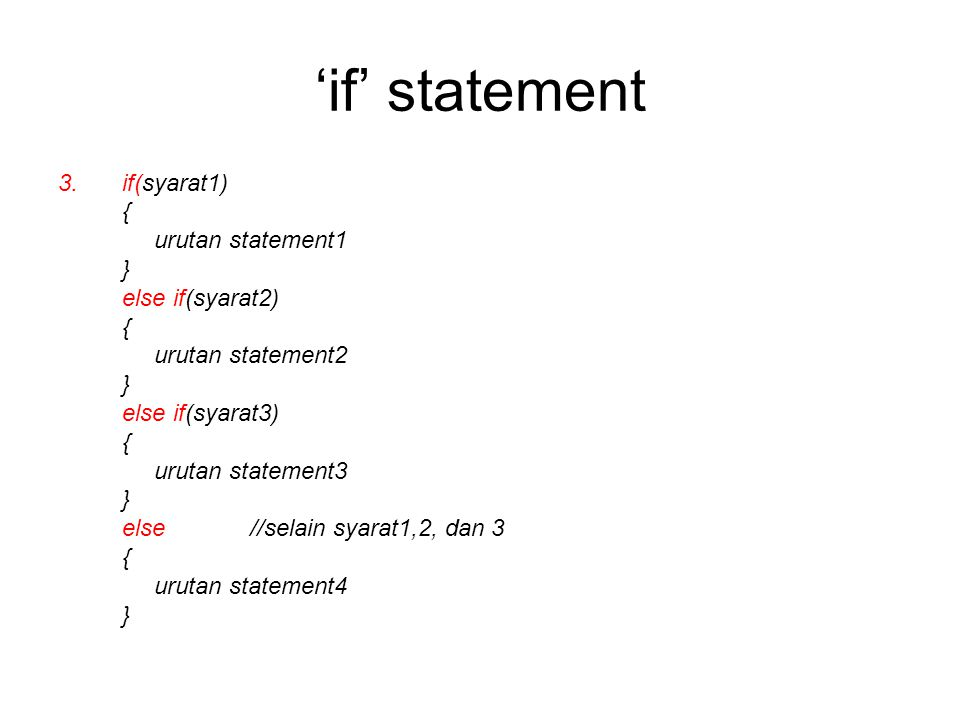 'if' statement if(syarat1) { urutan statement1 } else if(syarat2)