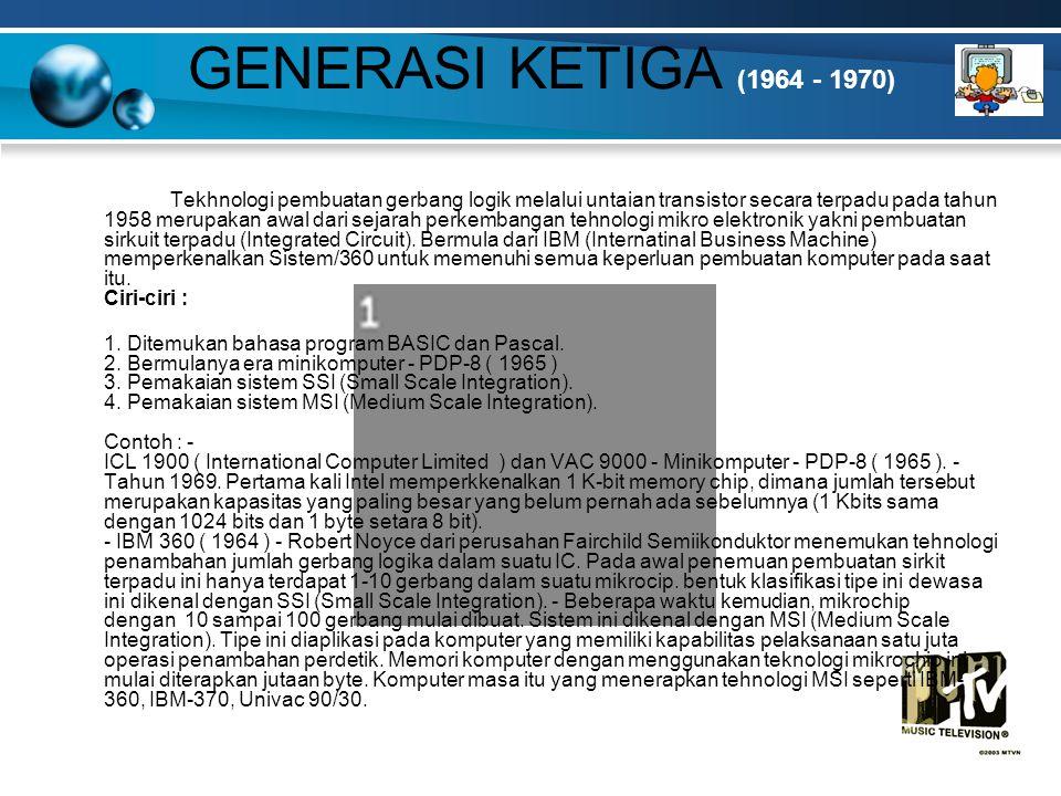 GENERASI KETIGA (1964 - 1970)