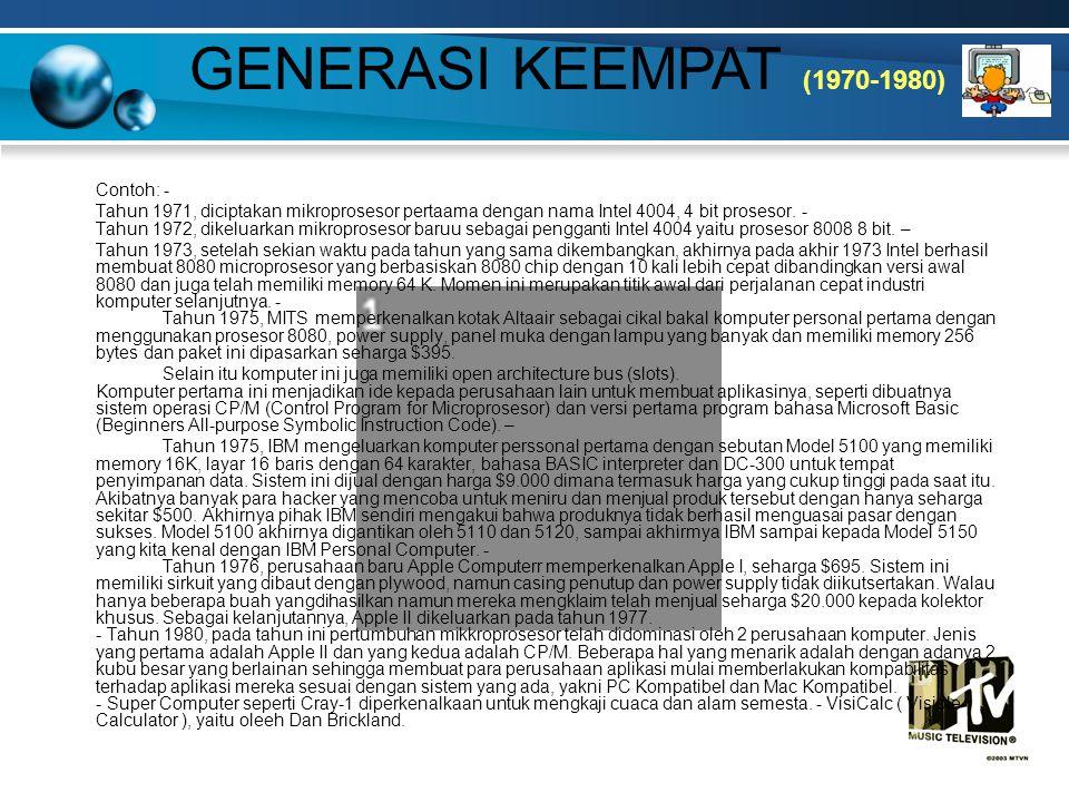 GENERASI KEEMPAT (1970-1980) Contoh: -