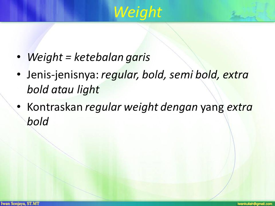 Weight Weight = ketebalan garis