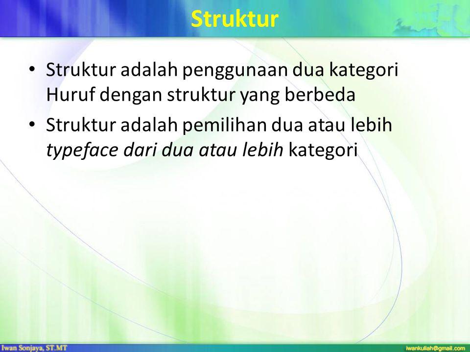 Struktur Struktur adalah penggunaan dua kategori Huruf dengan struktur yang berbeda.