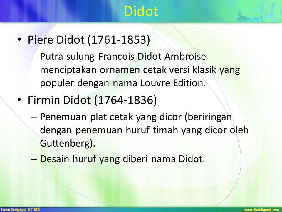 Didot Piere Didot (1761-1853) Firmin Didot (1764-1836)