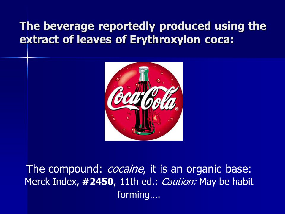 The beverage reportedly produced using the extract of leaves of Erythroxylon coca: