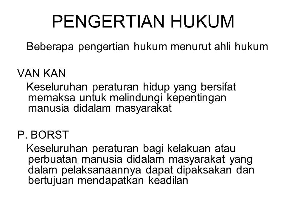 PENGERTIAN HUKUM Beberapa pengertian hukum menurut ahli hukum VAN KAN