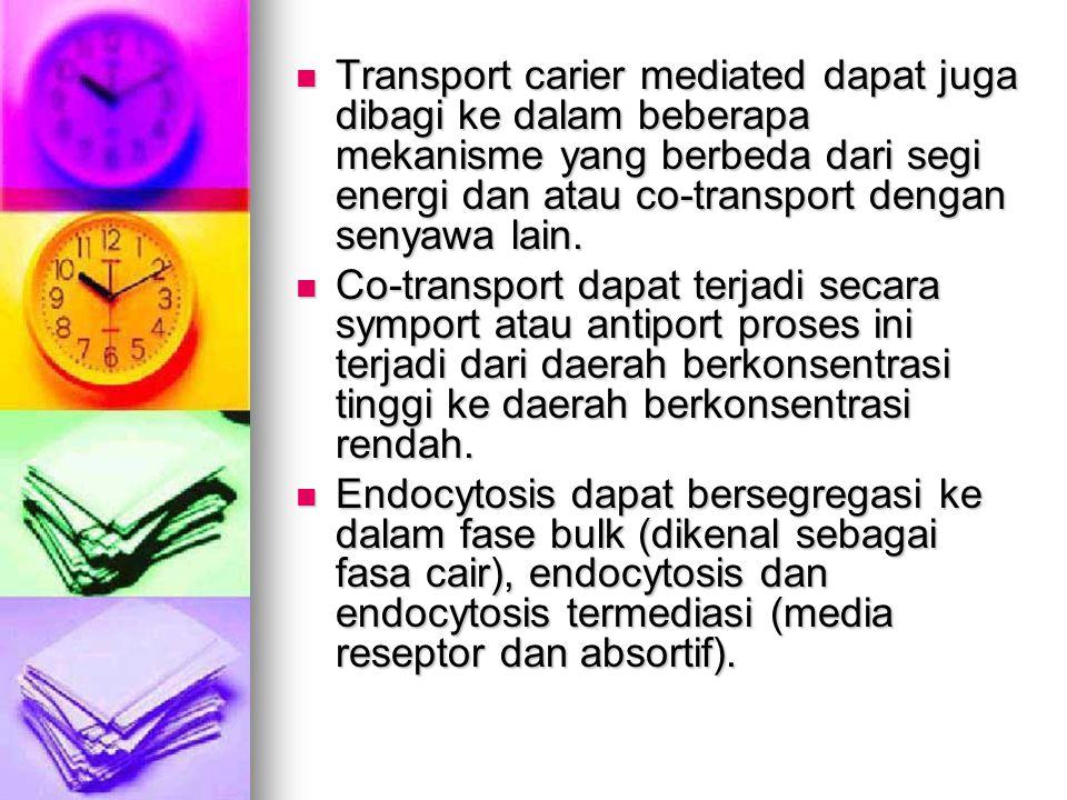 Transport carier mediated dapat juga dibagi ke dalam beberapa mekanisme yang berbeda dari segi energi dan atau co-transport dengan senyawa lain.