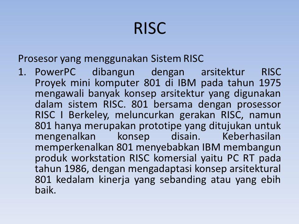 RISC Prosesor yang menggunakan Sistem RISC