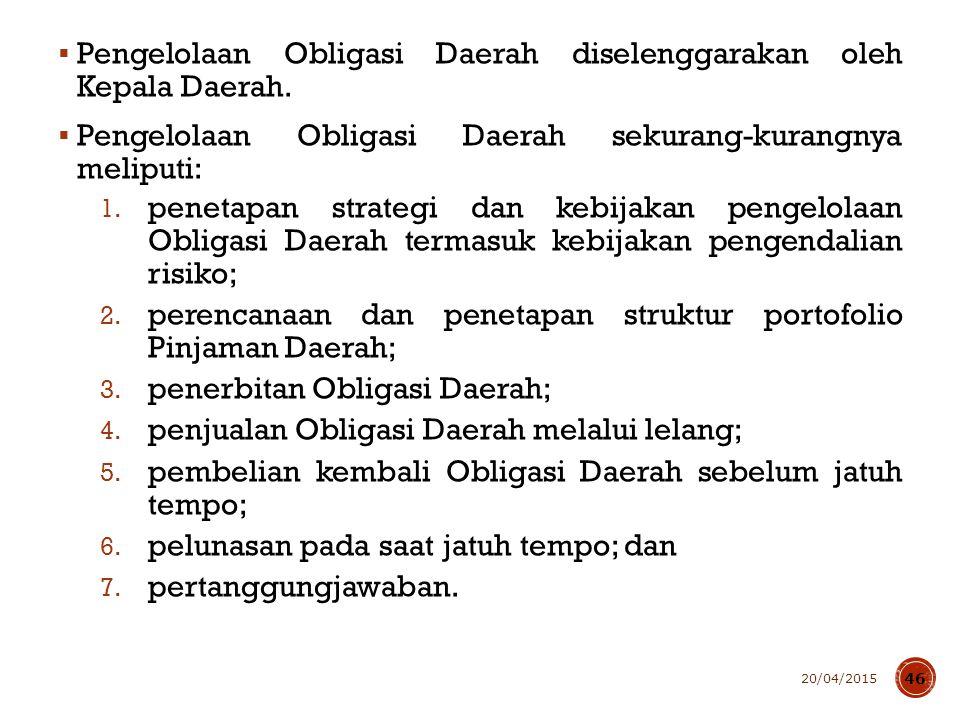 Persetujuan DPRD mengenai penerbitan Obligasi Daerah meliputi pembayaran semua kewajiban bunga dan pokok yang timbul sebagai akibat penerbitan Obligasi Daerah dimaksud.