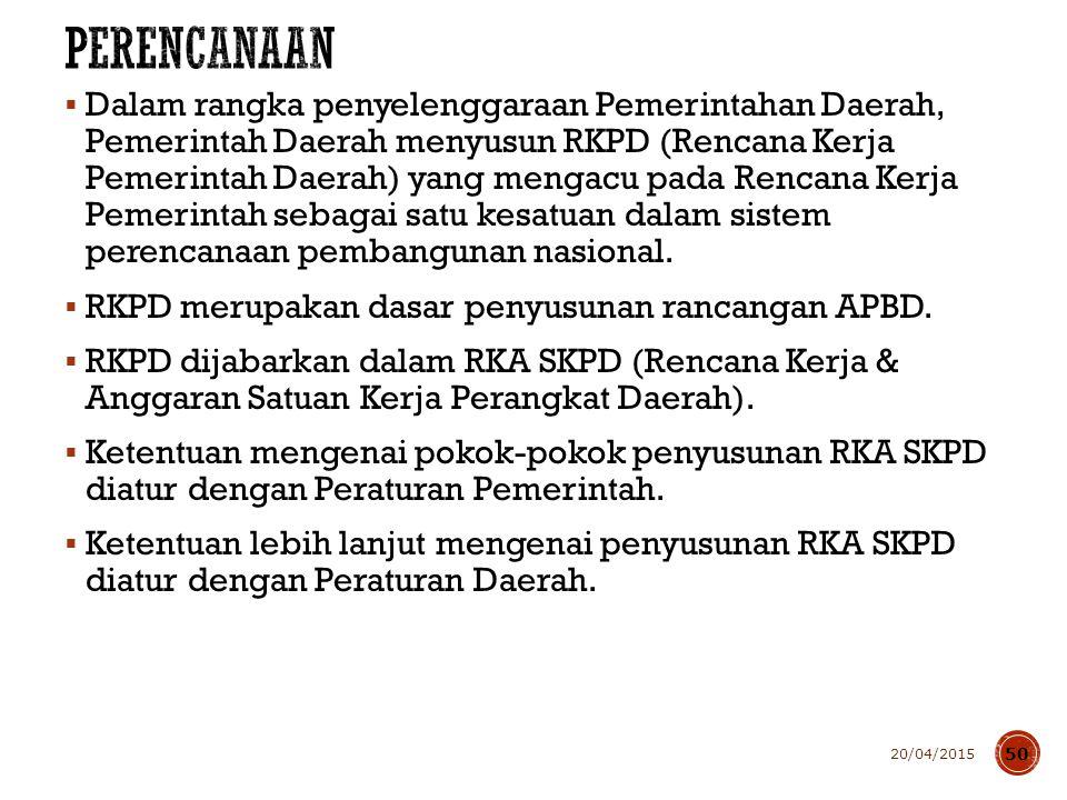 Peraturan Daerah tentang APBD merupakan dasar bagi Pemerintah Daerah untuk melakukan Penerimaan dan Pengeluaran Daerah.