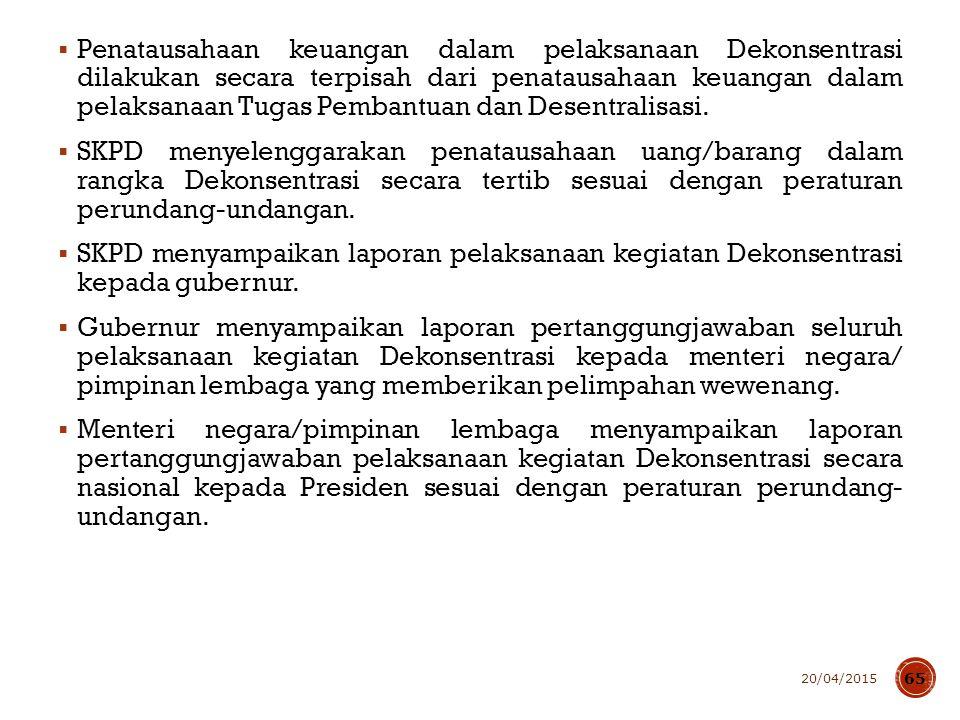 Dana Dekonsentrasi disalurkan melalui Rekening Kas Umum Negara.