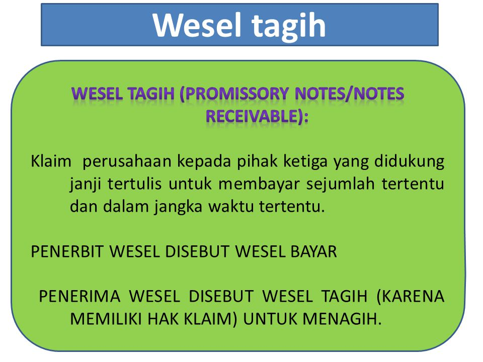 Wesel tagih (promissory notes/notes receivable):