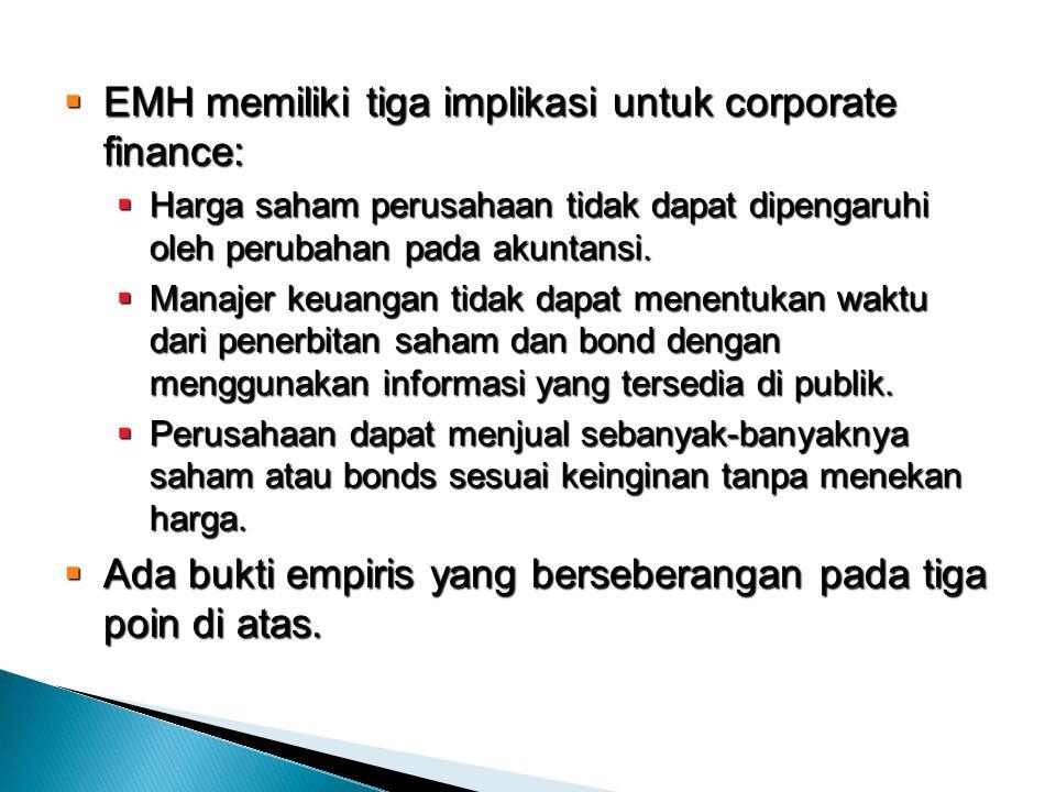 EMH memiliki tiga implikasi untuk corporate finance: