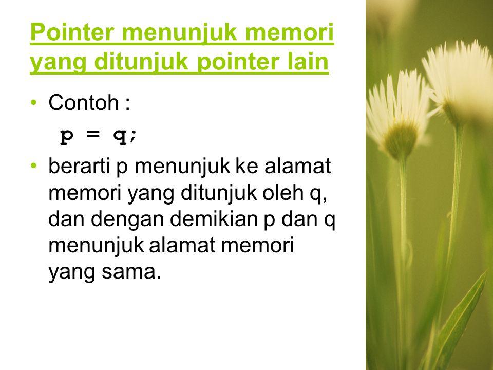 Pointer menunjuk memori yang ditunjuk pointer lain