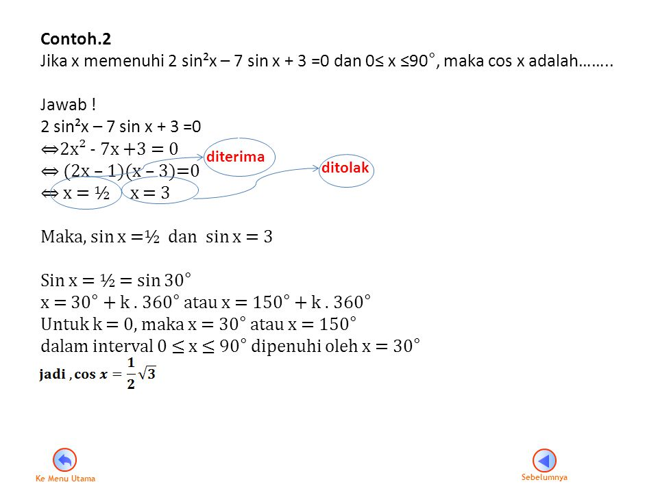 Untuk k = 0, maka x = 30° atau x = 150°