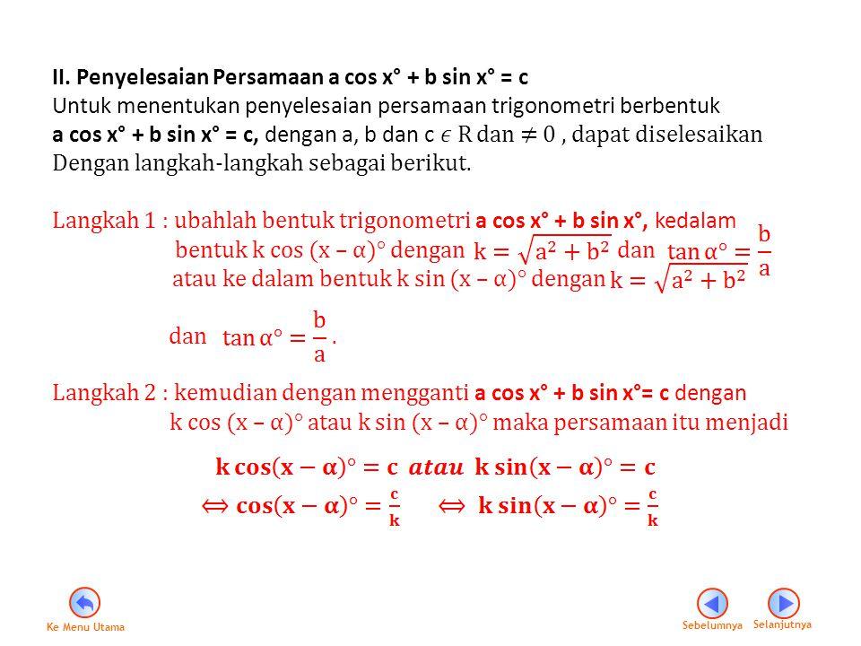 II. Penyelesaian Persamaan a cos x° + b sin x° = c