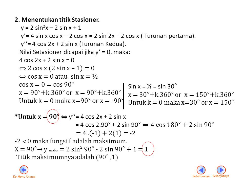 2. Menentukan titik Stasioner. y = 2 sin²x – 2 sin x + 1