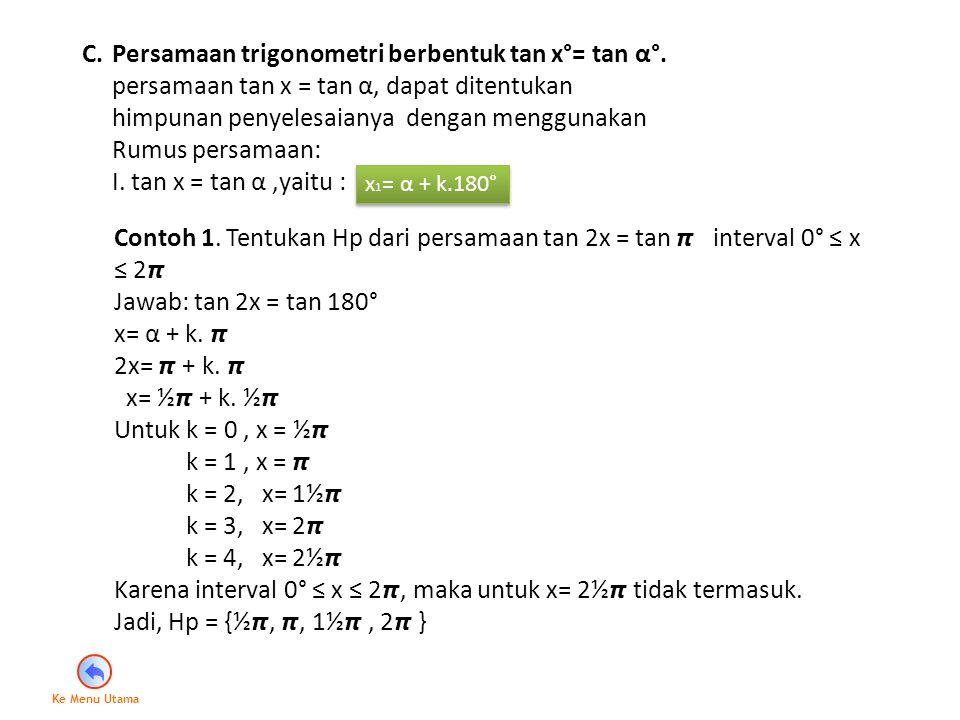 C. Persamaan trigonometri berbentuk tan x°= tan α°.