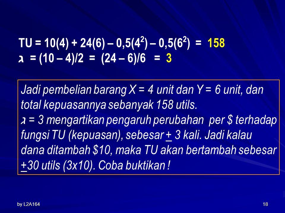 TU = 10(4) + 24(6) – 0,5(42) – 0,5(62) = 158 ג = (10 – 4)/2 = (24 – 6)/6 = 3.