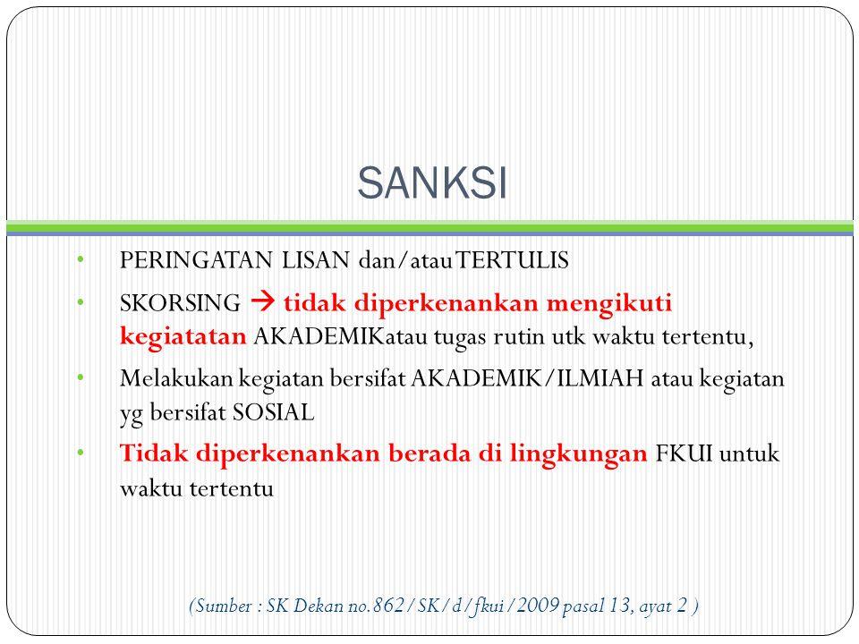 (Sumber : SK Dekan no.862/SK/d/fkui/2009 pasal 13, ayat 2 )