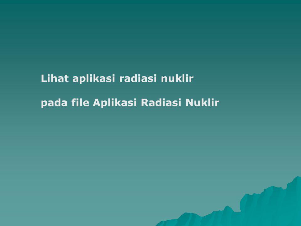 Lihat aplikasi radiasi nuklir