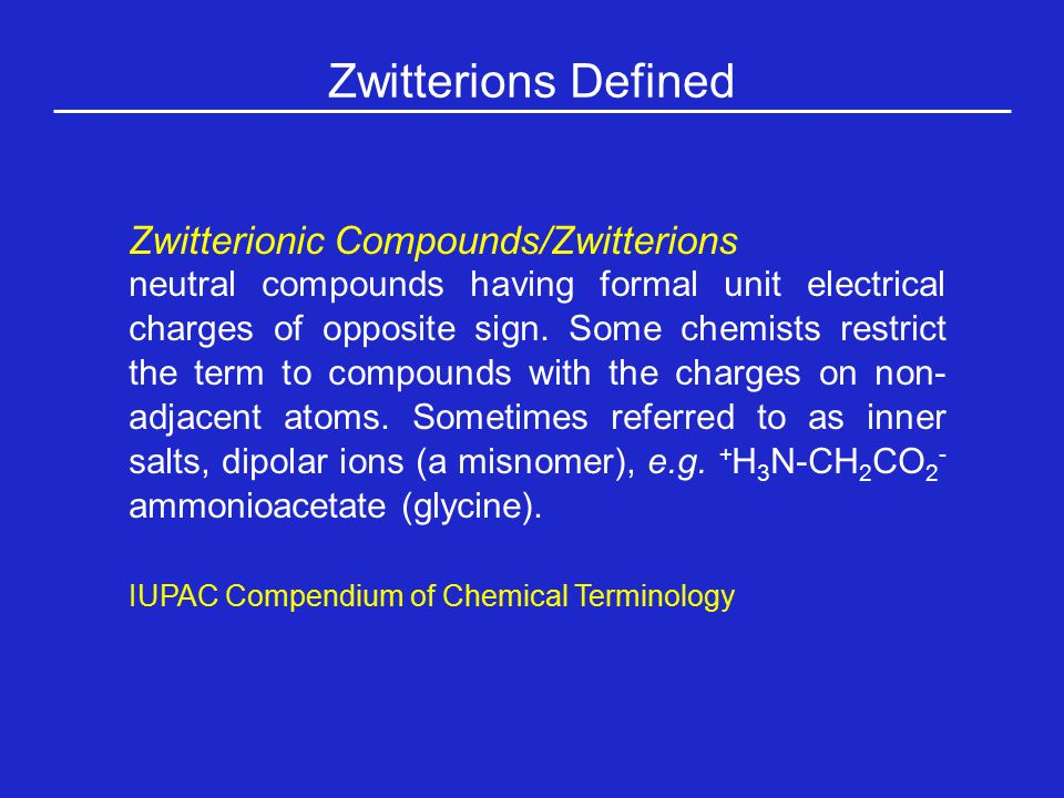 Zwitterions Defined IUPAC Compendium of Chemical Terminology