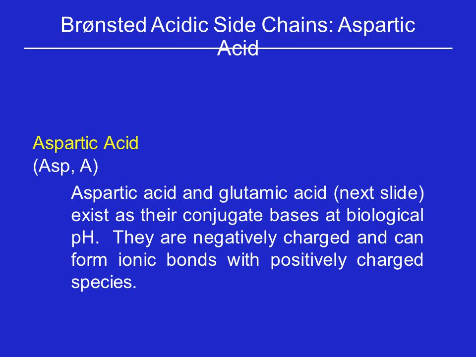 Brønsted Acidic Side Chains: Aspartic Acid