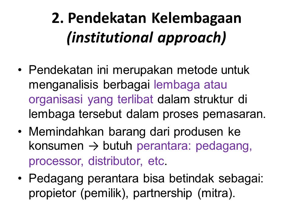 2. Pendekatan Kelembagaan (institutional approach)