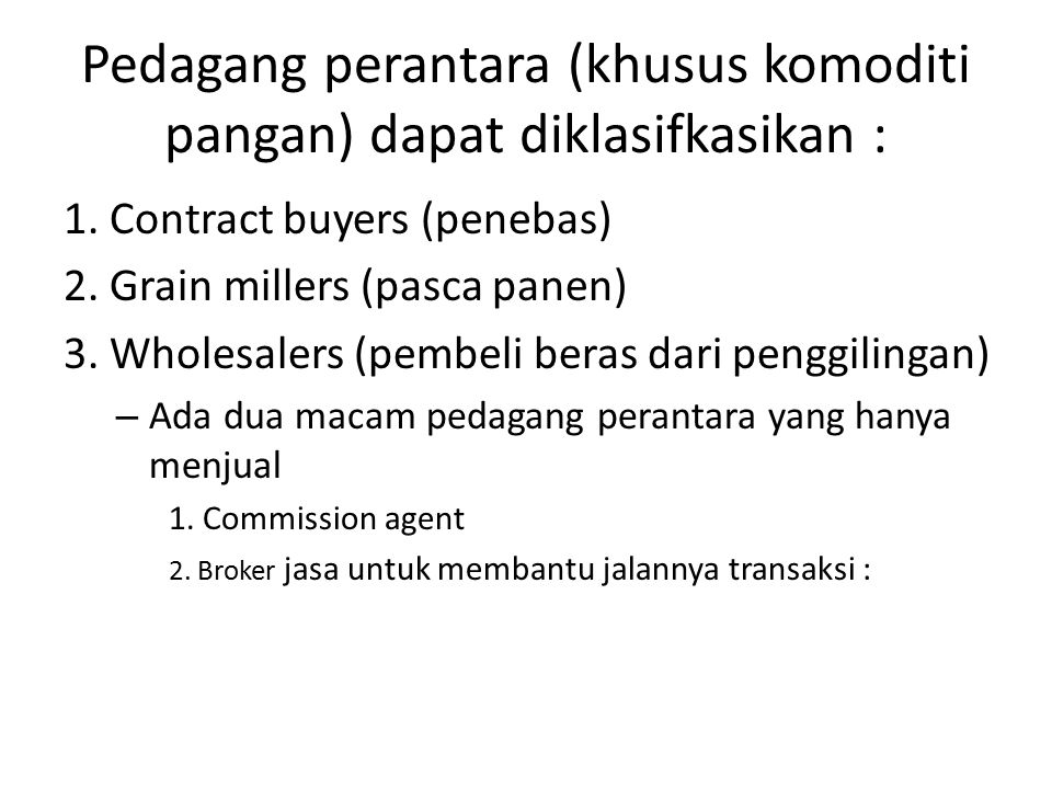 Pedagang perantara (khusus komoditi pangan) dapat diklasifkasikan :