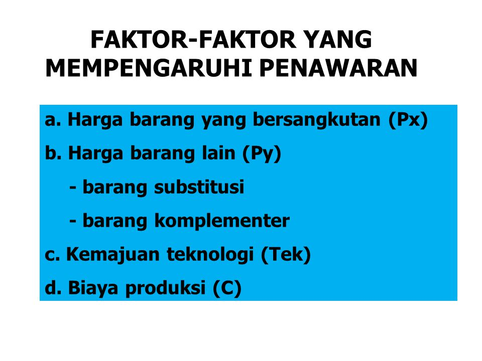 FAKTOR-FAKTOR YANG MEMPENGARUHI PENAWARAN