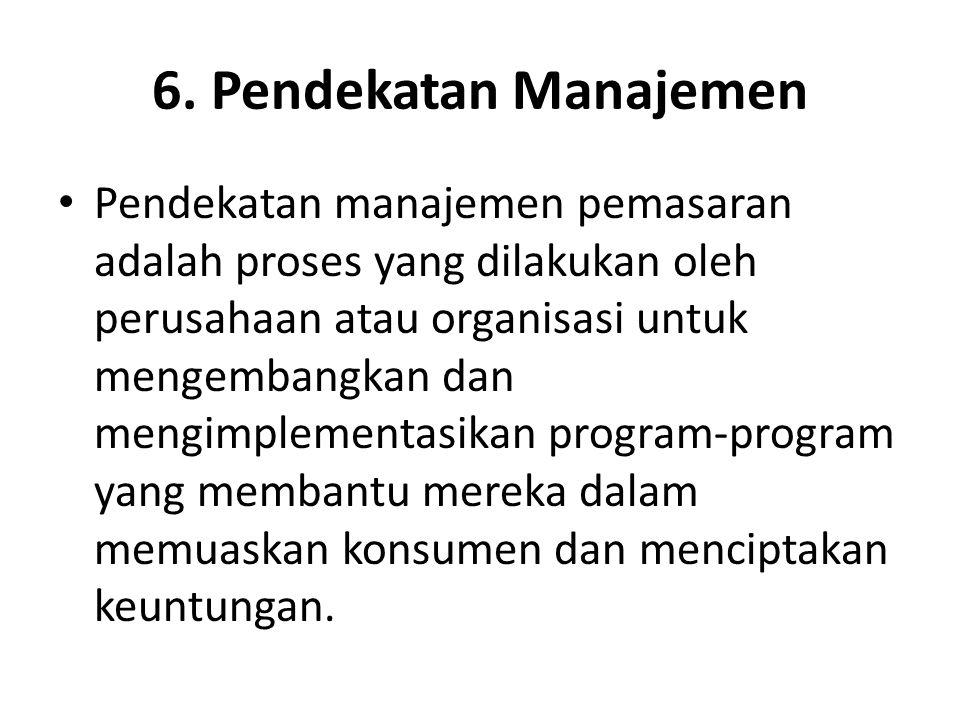 6. Pendekatan Manajemen