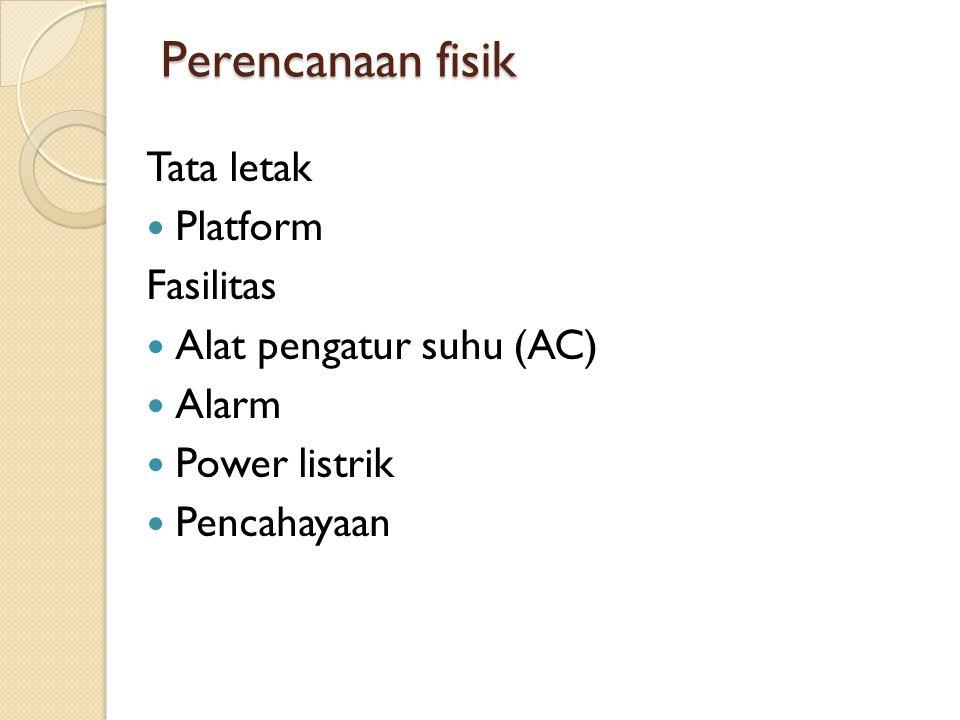 Perencanaan fisik Tata letak Platform Fasilitas