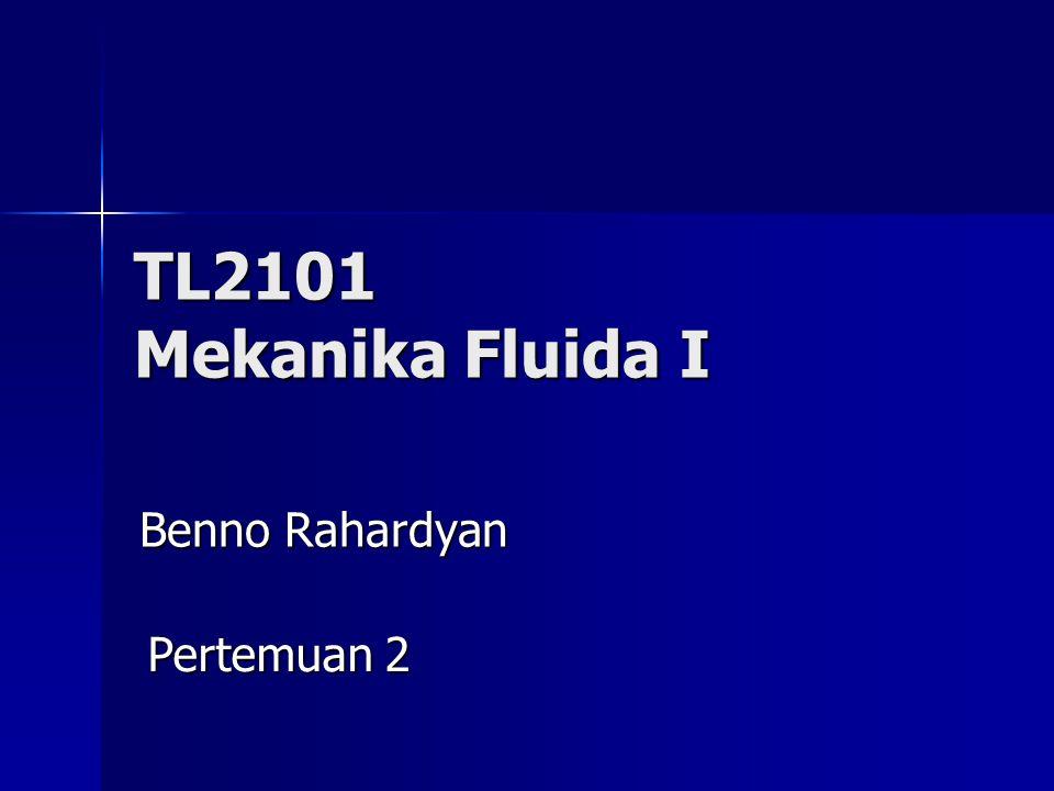 TL2101 Mekanika Fluida I Benno Rahardyan Pertemuan 2