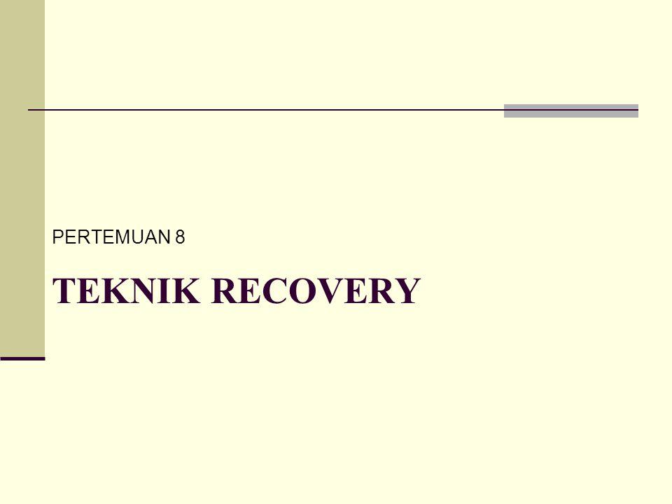 PERTEMUAN 8 Teknik recovery
