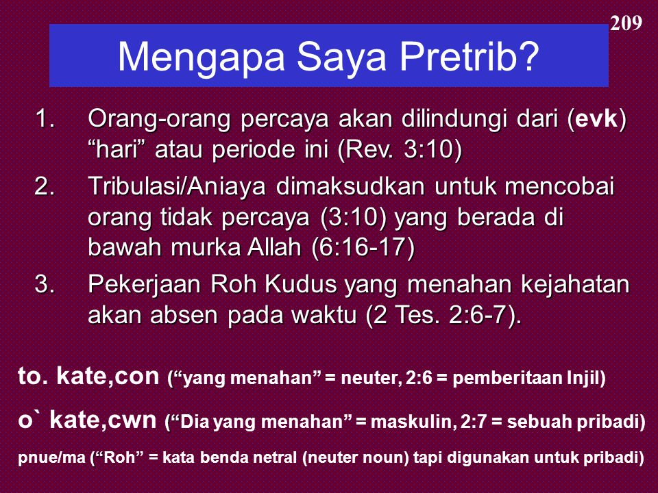 209 Mengapa Saya Pretrib Orang-orang percaya akan dilindungi dari (evk) hari atau periode ini (Rev. 3:10)