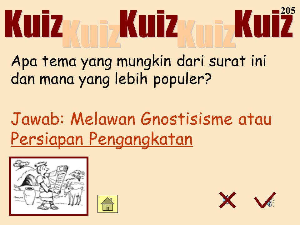 Jawab: Melawan Gnostisisme atau Persiapan Pengangkatan