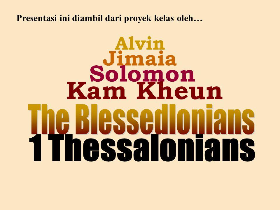 1 Thessalonians Kam Kheun Solomon Jimaia Alvin The Blessedlonians