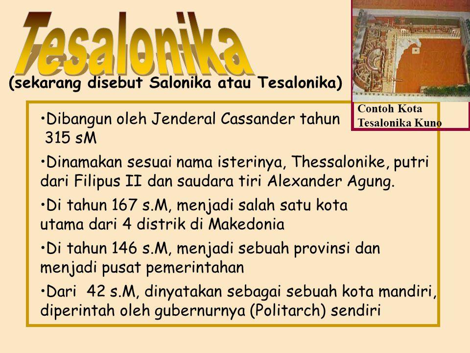 Tesalonika (sekarang disebut Salonika atau Tesalonika)
