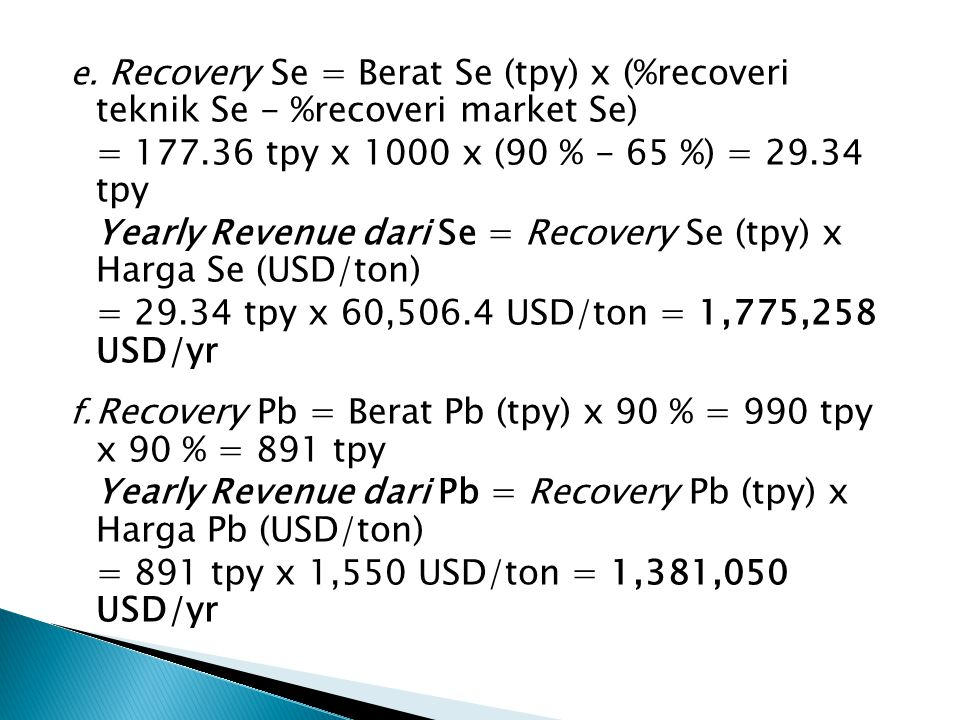 Yearly Revenue dari Se = Recovery Se (tpy) x Harga Se (USD/ton)