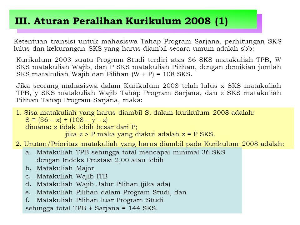 III. Aturan Peralihan Kurikulum 2008 (1)