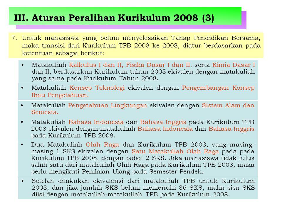 III. Aturan Peralihan Kurikulum 2008 (3)