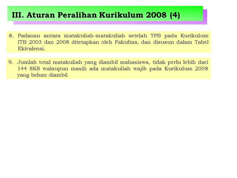 III. Aturan Peralihan Kurikulum 2008 (4)