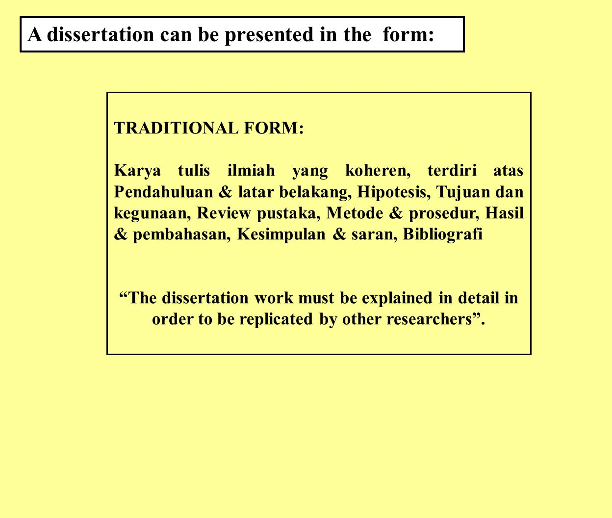 A dissertation can be presented in the form:
