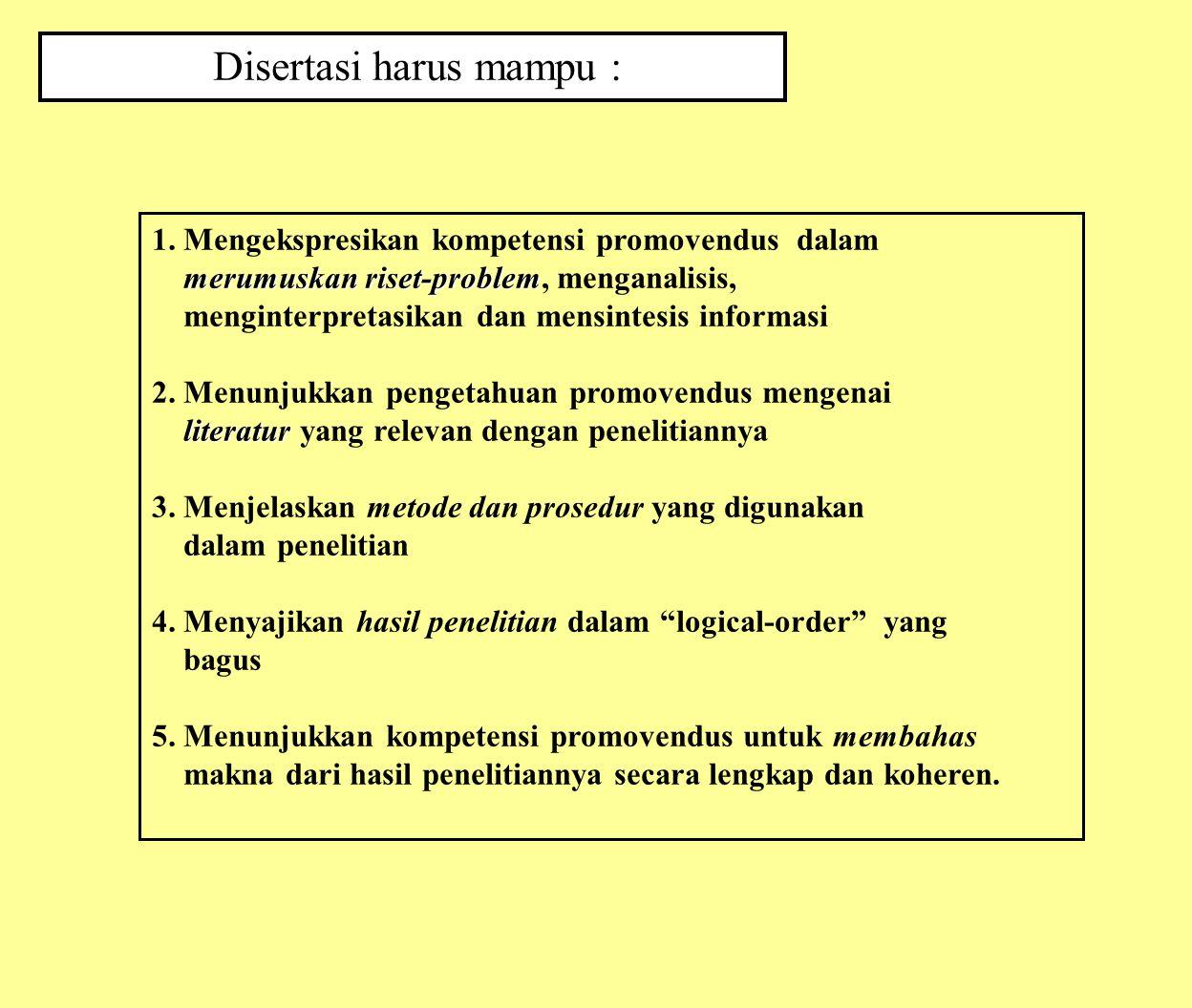 Disertasi harus mampu :