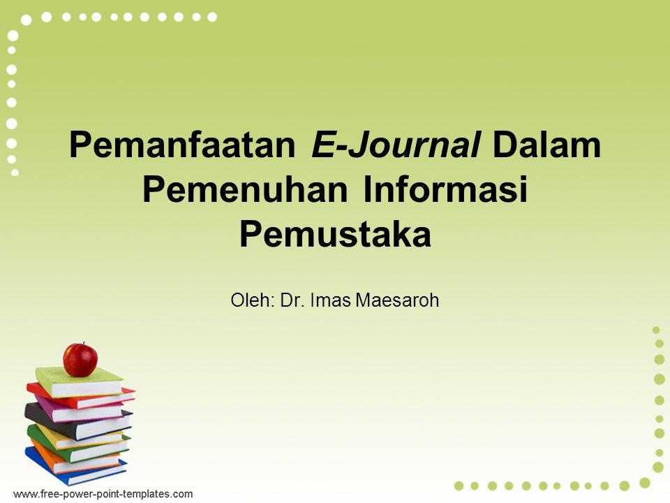 Pemanfaatan E-Journal Dalam Pemenuhan Informasi Pemustaka