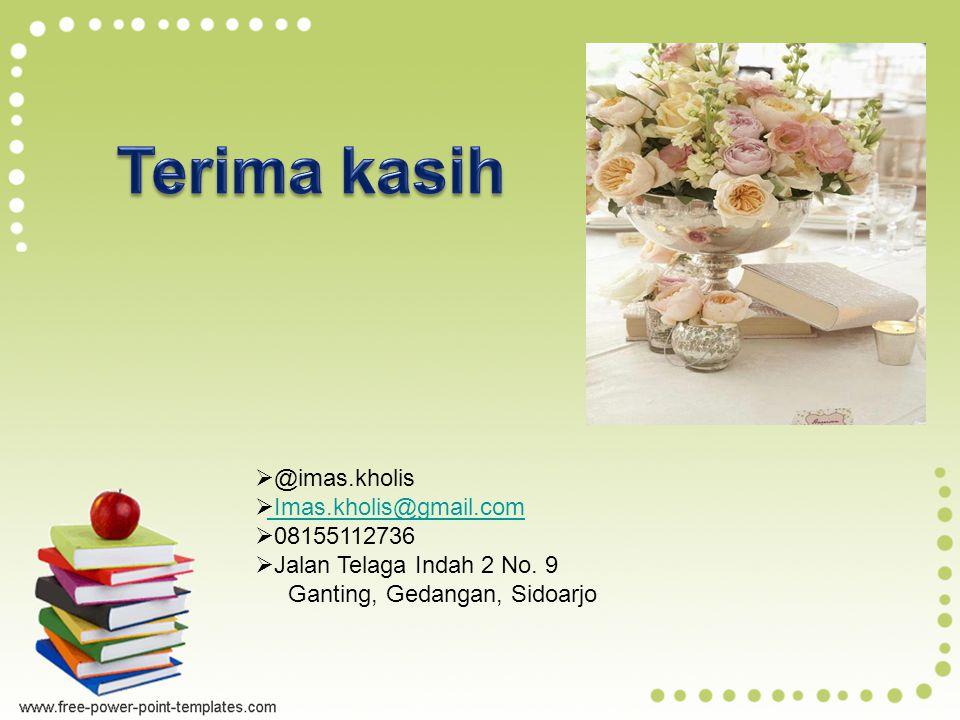 Terima kasih @imas.kholis Imas.kholis@gmail.com 08155112736