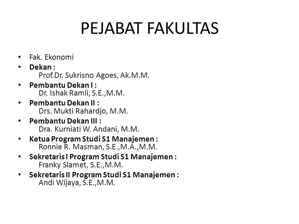 PEJABAT FAKULTAS Fak. Ekonomi Dekan : Prof.Dr. Sukrisno Agoes, Ak.M.M.